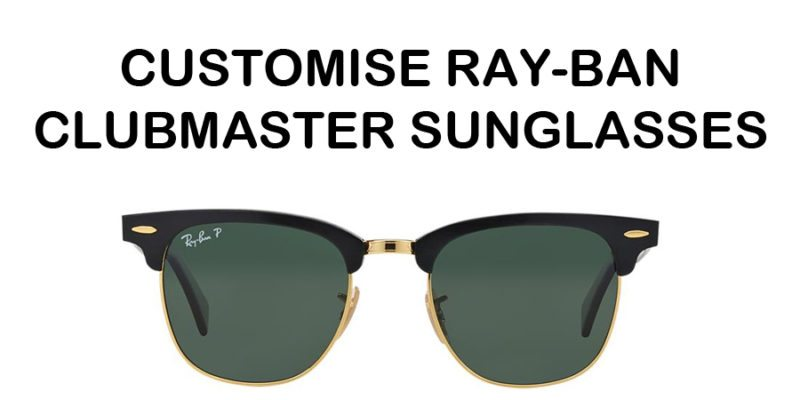 Customise Ray-Ban Clubmaster Sunglasses