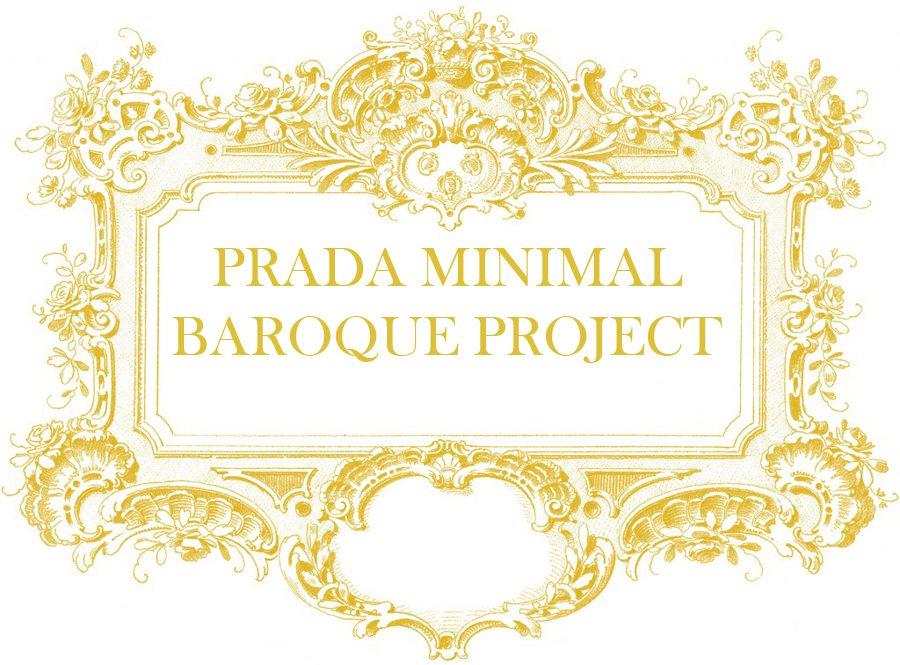 Prada Minimal Baroque Project