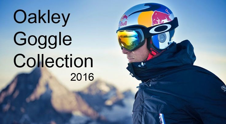 Oakley Goggle Collection 2016