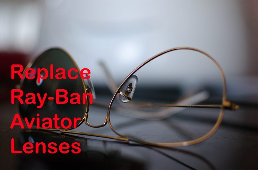 Replace Ray-Ban Aviator Lenses
